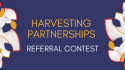 Harvesting Partnerships Referral Contest