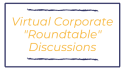 Virtual Corporate Roundtable Discussions